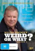 William Shatner's Weird Or What? [3 Discs] [Region 4]