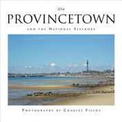 2014 Provincetown and the National Seashore Calendar