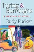 Turing & Burroughs  : A Beatnik SF Novel