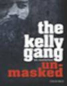 The Kelly Gang Unmasked