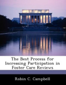 The Best Process for Increasing Participation in Foster Care Reviews