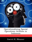 Operationalizing Special Operations Aviation in Indonesia