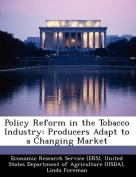 Policy Reform in the Tobacco Industry