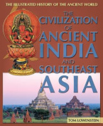 The Civilization of Ancient India and Southeast Asia