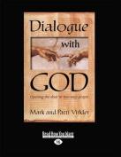 Dialogue with God  [Large Print]