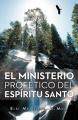 EL Ministerio Profetico Del Espiritu Santo [Spanish]