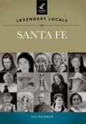 Legendary Locals of Santa Fe