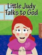 Little Judy Talks to God