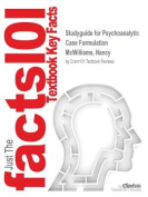 Studyguide for Psychoanalytic Case Formulation by Nancy McWilliams, ISBN 1572304626