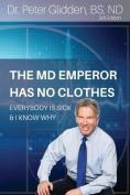 The MD Emperor Has No Clothes