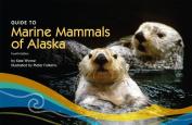 Guide to Marine Mammals of Alaska