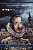 Arte Nuevo De Hacer Comedias and El Mejor Alcalde, El Rey [Spanish]