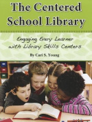 The Centered School Library