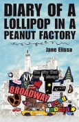 Diary of a Lollipop in a Peanut Factory