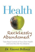 Health, Recklessly Abandoned