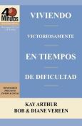 Viviendo Victoriosamente En Tiempos de Dificultad / Living Victoriously in Difficult Times  [Spanish]