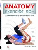 Anatomy of Exercise 50+