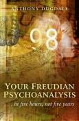 Your Freudian Psychoanalysis