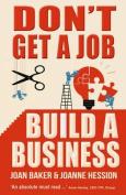 Don't Get a Job
