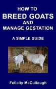 How to Breed Goats and Manage Gestation a Simple Guide