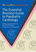 The Essential Revision Guide to Paediatric Cardiology