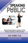 TThe Fast Track Guide to Speaking in Public