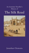 An Armchair Traveller's History of the Silk Road