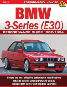 BMW 3-Series (E30) Performance Guide, 1982-94