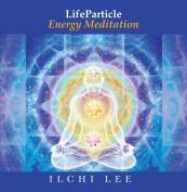 Life Particle Energy Meditation [Audio]