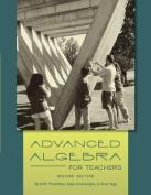 Advanced Algebra for Teachers