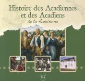 Histoire Des Acadiennes Et Acadiens de La Louisiane