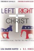 Left Right & Christ  : Evangelical Faith in Politics