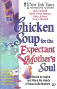Chicken Soup for the Expectant Mothers Soul