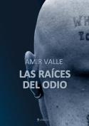 Las Raices del Odio [Spanish]