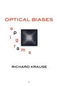 Optical Biases: Epigrams