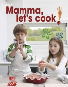 Mamma, Let's Cook