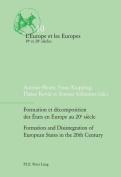 Formation et Decomposition des Etats en Europe au 20e Siecle Formation and Disintegration of European States in the 20th Century (L'Europe et les Europes