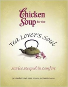 Chicken Soup for the Tea Lovers Soul
