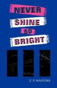Never Shine So Bright