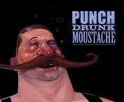 Punch Drunk Moustache