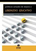 Politicas Actuales de Mejora y Liderazgo Educativo [Spanish]