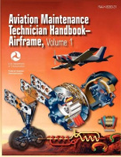 Aviation Maintenance Technician Handbook - Airframe. Volume 1