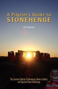 A Pilgrim's Guide to Stonehenge