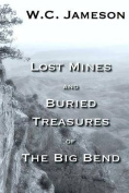 Lost Mines and Buried Treasures of the Big Bend