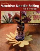 Willow Nook Machine Needle Felting Wool Images
