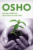 Una Sola Semilla Hace Que la Tierra Sea Mas Verde (Vivir Mejor  [Spanish]