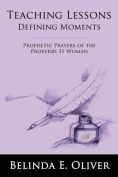Prophetic Prayers of the Proverbs 31 Woman