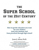The Super School of the 21st Century