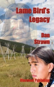 Lame Bird's Legacy