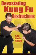 Devastating Kung Fu Destructions